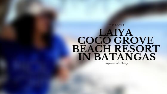 Laiya Coco Grove Beach Resort in Batangas Blog